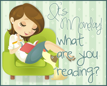It's Monday What Are You Reading?