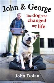 John & George The Dog who Changed my Life, John Dolan, Books, Reading, Hardback, Non Fiction, Blog A Book Etc