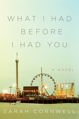 What I Had Before I Had You, Sarah Cornwell, Harper Perennial, Harper, Books, Reading, Fiction, Bipolar, Mental Health, Illness, Heartbreaking, Life, Review, Blog A Book Etc