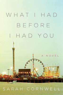 What I Had Before I Had You, Sarah Cornwell, Harper Perennial, Harper, Books, Reading, Fiction, Bipolar, Mental Health, Illness, Heartbreaking, Life, Review, Blog A Book Etc