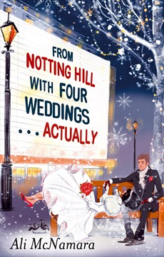 Love Actually, Notting Hill, London, Love, Romance, Chick Lit, Fiction, Reading, Books, Ali Harris, Little Brown Book Group, Sphere, Blog A Book Etc, Fay, From Notting Hill with Four Weddings . . . Actually